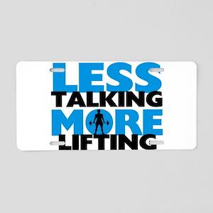 Less Talking More Lifting Aluminum License Plate