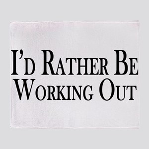 Rather Be Working Out Throw Blanket