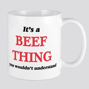 It's a Beef thing, you wouldn't under Mugs