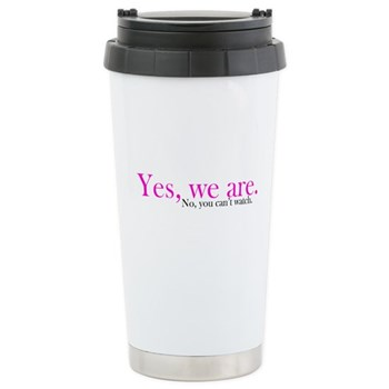 Yes, we are. Stainless Steel Travel Mug