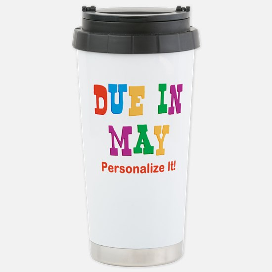 due-in-may.png Stainless Steel Travel Mug