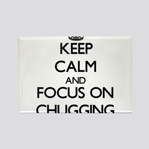 Keep Calm and focus on Chugging Magnets
