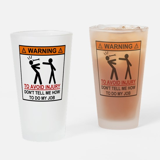 Warning Don't tell me how to do my  Drinking Glass
