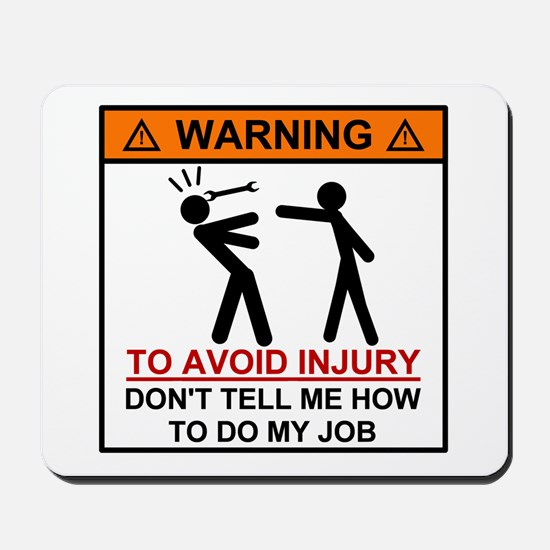 Warning Don't tell me how to do my job Mousepad