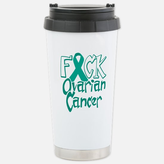 Fuck-Ovarian-Cancer-blk Stainless Steel Travel Mug