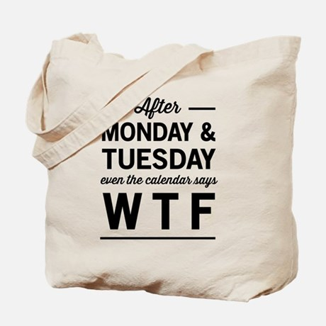 Week WTF Tote Bag
