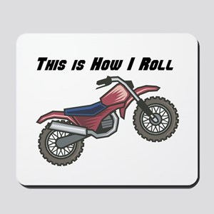 How I Roll (Dirt Bike) Mousepad
