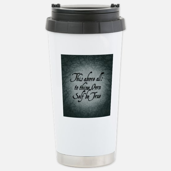 to-thy-own-self-be-true Stainless Steel Travel Mug