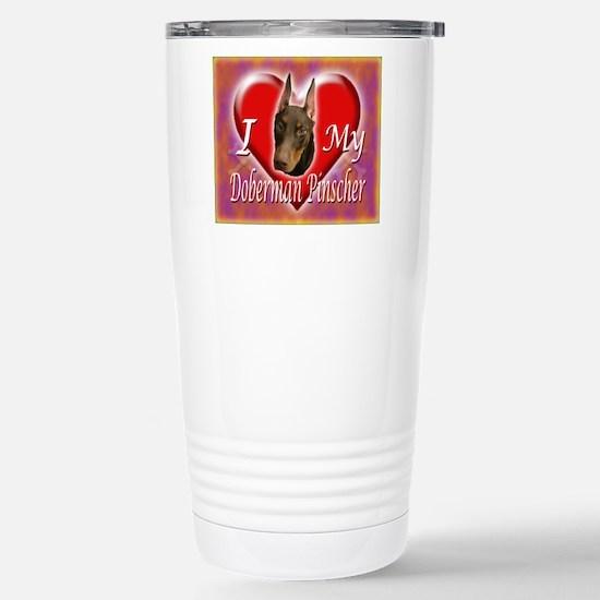 I Love My Doberman Pins Stainless Steel Travel Mug