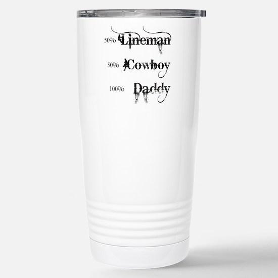 3 coyboy lineman daddy_ Stainless Steel Travel Mug