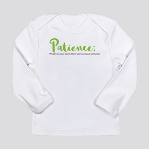 Paitience Long Sleeve T-Shirt