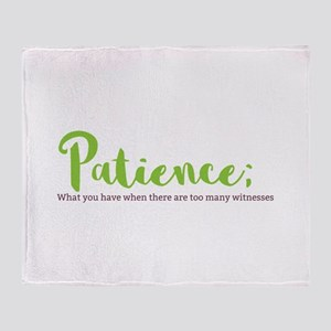 Paitience Throw Blanket