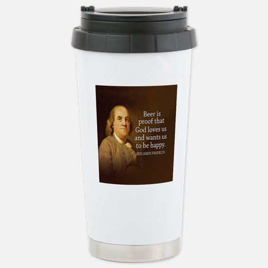 Ben Franklin quote on b Stainless Steel Travel Mug