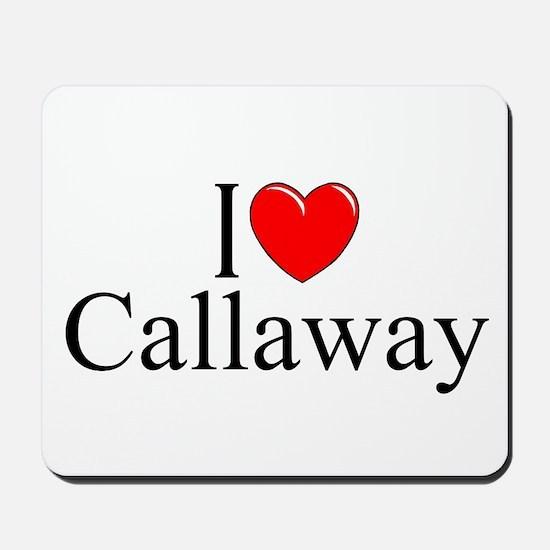 """I Love Callaway"" Mousepad"