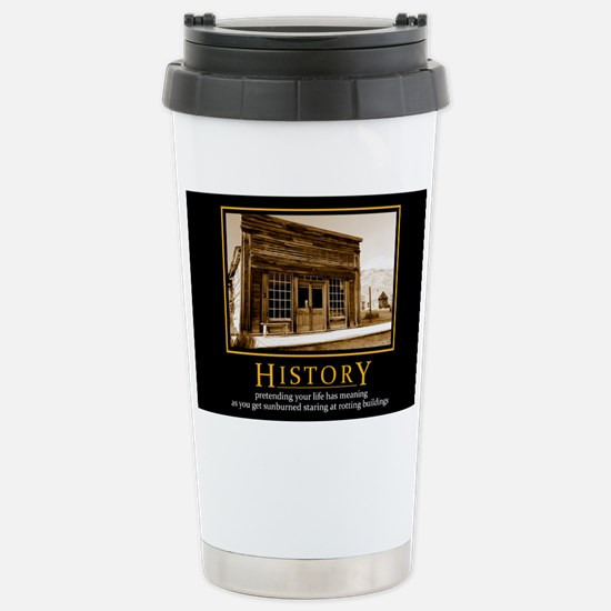 History demotivational  Stainless Steel Travel Mug