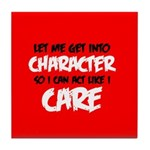 Like I Care Black-White Tile Coaster