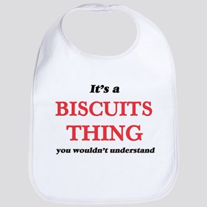 It's a Biscuits thing, you wouldn&#39 Baby Bib