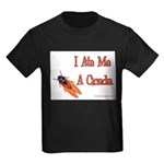 I Ate Me A Cicada Kids Dark T-Shirt
