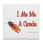 I Ate Me A Cicada Tile Coaster