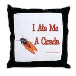 I Ate Me A Cicada Throw Pillow