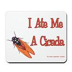 I Ate Me A Cicada Mousepad