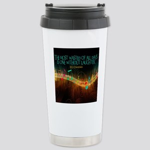 Without Laughter Quote  Stainless Steel Travel Mug