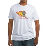 I'm on Fire! Fitted T-Shirt