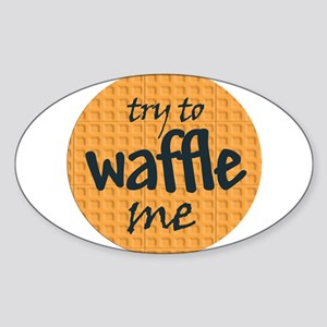Try to waffle me Oval Sticker