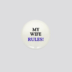 My WIFE Rules! Mini Button