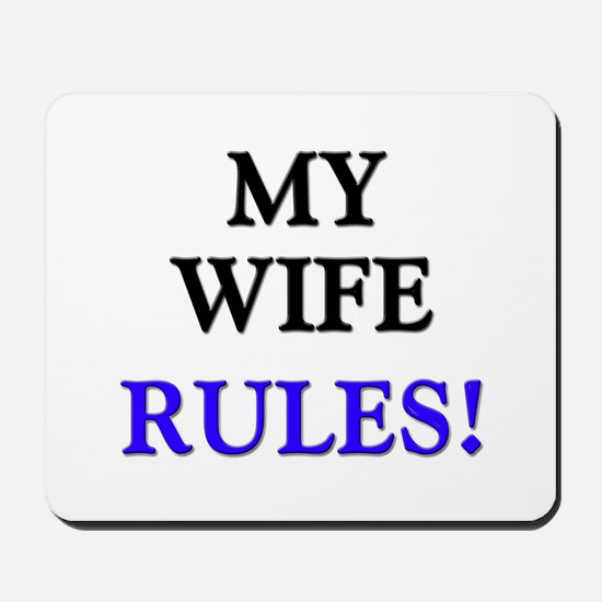 My WIFE Rules! Mousepad