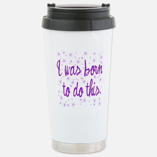 Born to Birth Stainless Steel Travel Mug