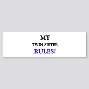 My TWIN SISTER Rules! Bumper Sticker