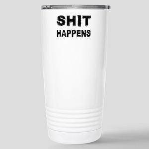 Shit Happens Stainless Steel Travel Mug