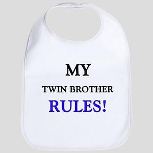 My TWIN BROTHER Rules! Bib