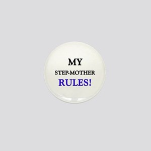 My STEP-MOTHER Rules! Mini Button