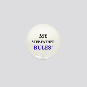 My STEP-FATHER Rules! Mini Button