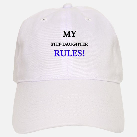 My STEP-DAUGHTER Rules! Baseball Baseball Cap