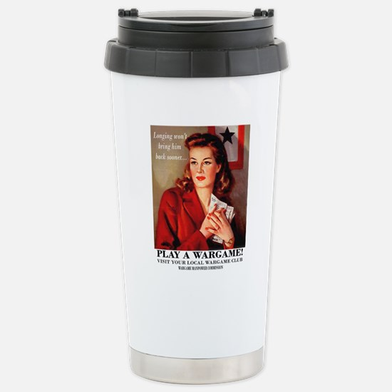 Play a Wargame! Womans  Stainless Steel Travel Mug