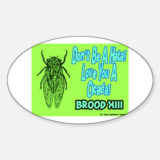Don't Be A Hata Love You A Cicada Oval Decal