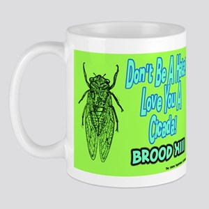 Don't Be A Hata Love You A Cicada Mug