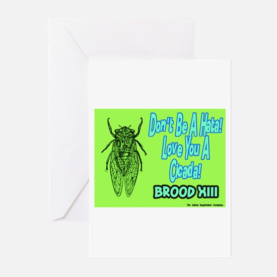 Don't Be A Hata Love You A Cicada Greeting Cards (