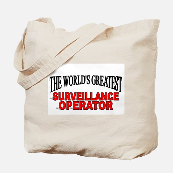 """The World's Greatest Surveillance Operator"" Tote"