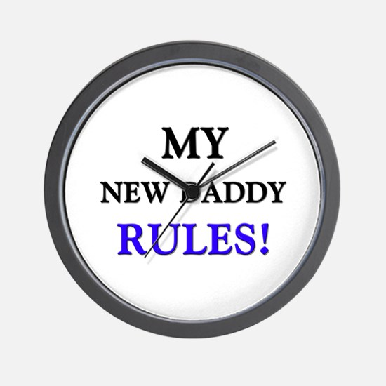 My NEW DADDY Rules! Wall Clock
