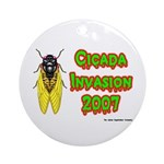 Cicada Invasion 2007 Ornament (Round)