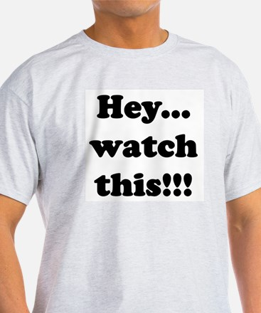 WatchThis.PNG T-Shirt