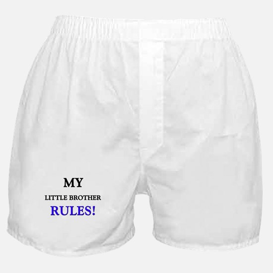 My LITTLE BROTHER Rules! Boxer Shorts