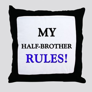 My HALF-BROTHER Rules! Throw Pillow