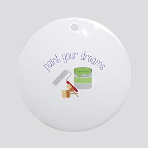 Paint your dreams Ornament (Round)