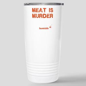 Meat is murder Stainless Steel Travel Mug