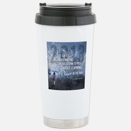 2013 Life Isnt About Wa Stainless Steel Travel Mug